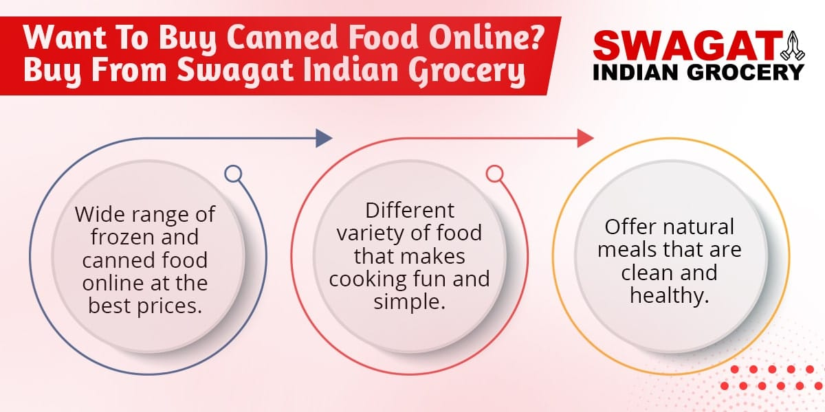 Buying Canned Food Online from Swagat Indian Grocery is a Smart Move
