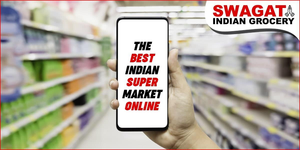 Choosing The Best Indian Super Market Online