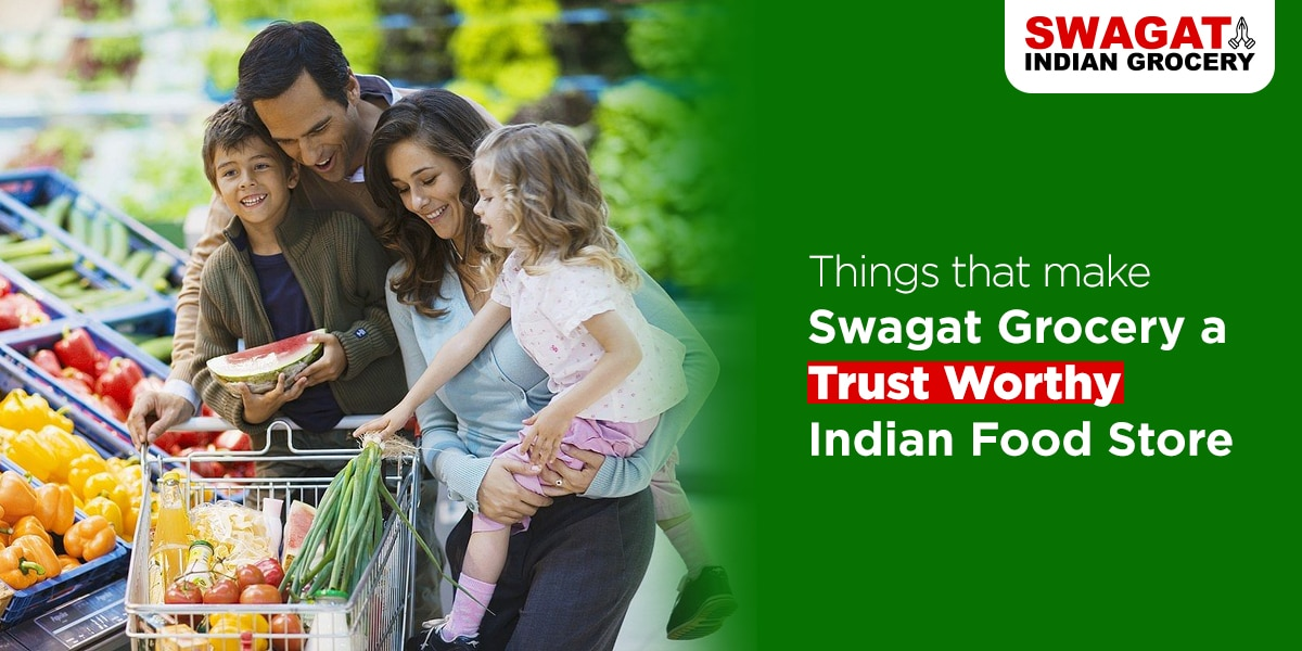 Things that Make Swagat Grocery a Trustworthy Indian Food Store